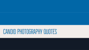 Candid Photography Quotes
