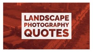 Landscape Photography Quotes