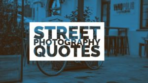Street Photography Quotes